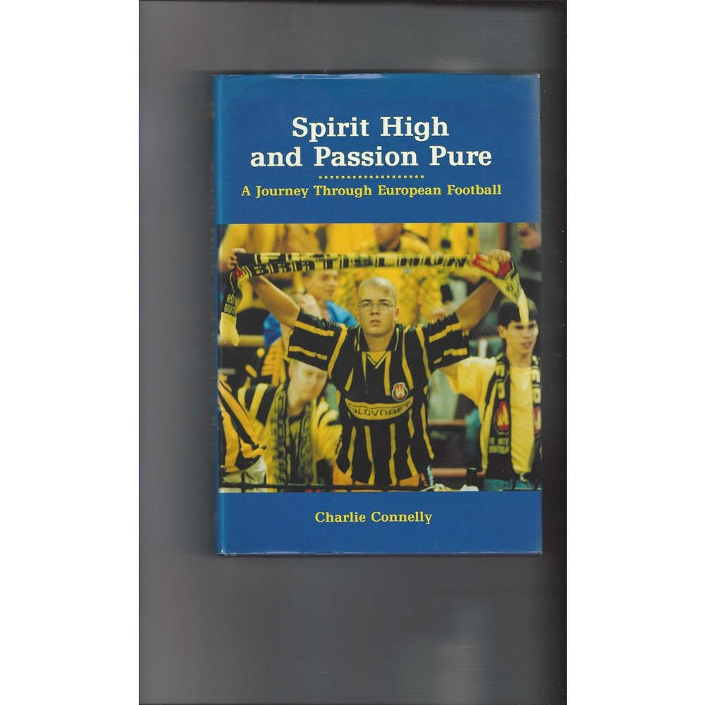 Spirit High & Passion Pure by C. Connelly 2000 Hardback Edition Football Book