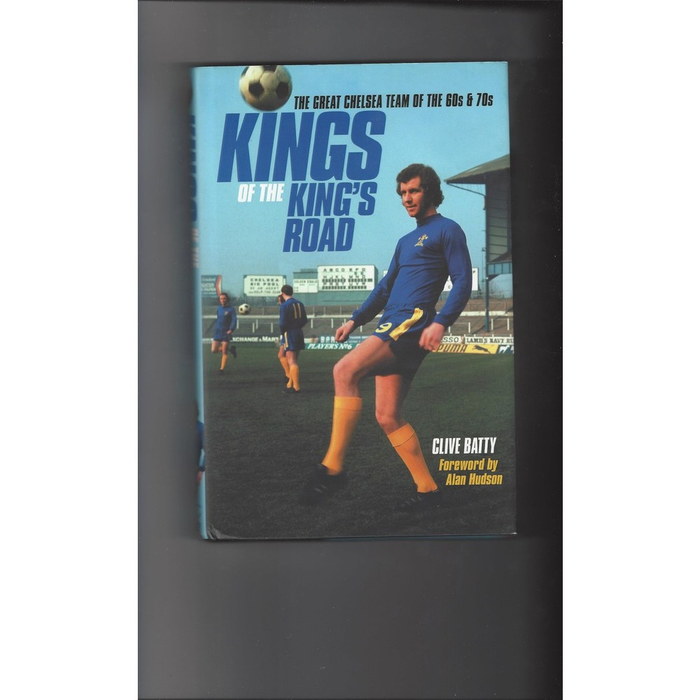 Kings of the King's Road by Clive Batty Hardback Edition Football Book 2004