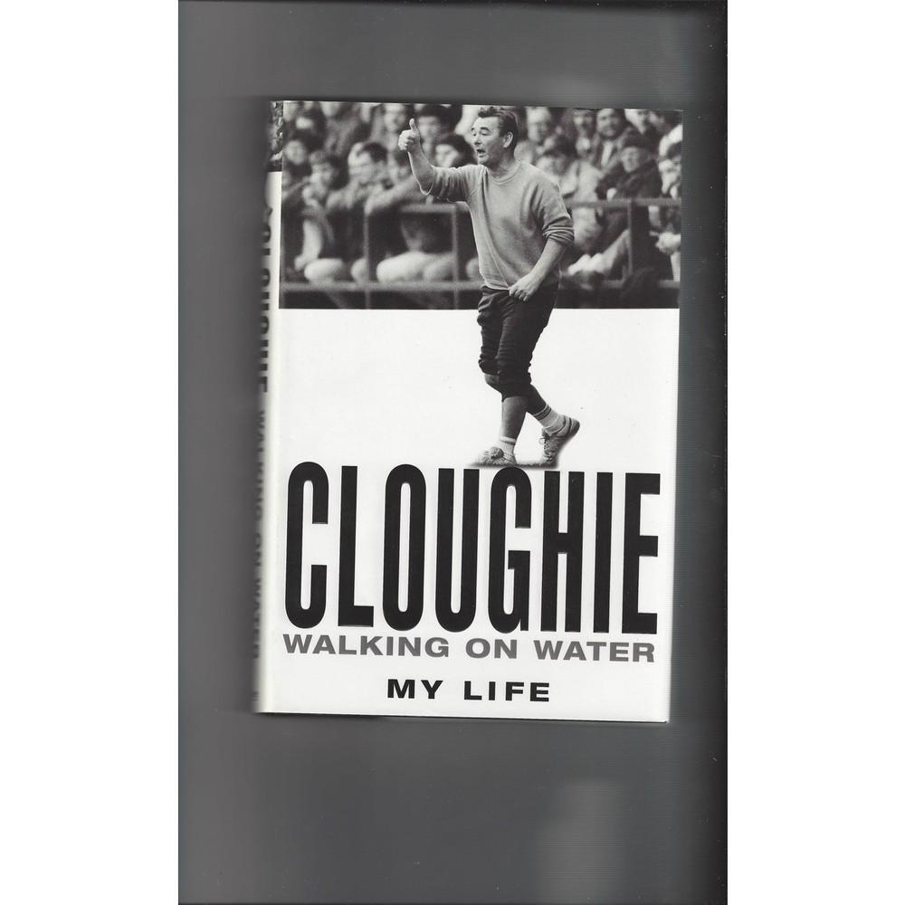 Cloughie Walking On Water Hardback Edition Football Book 2002