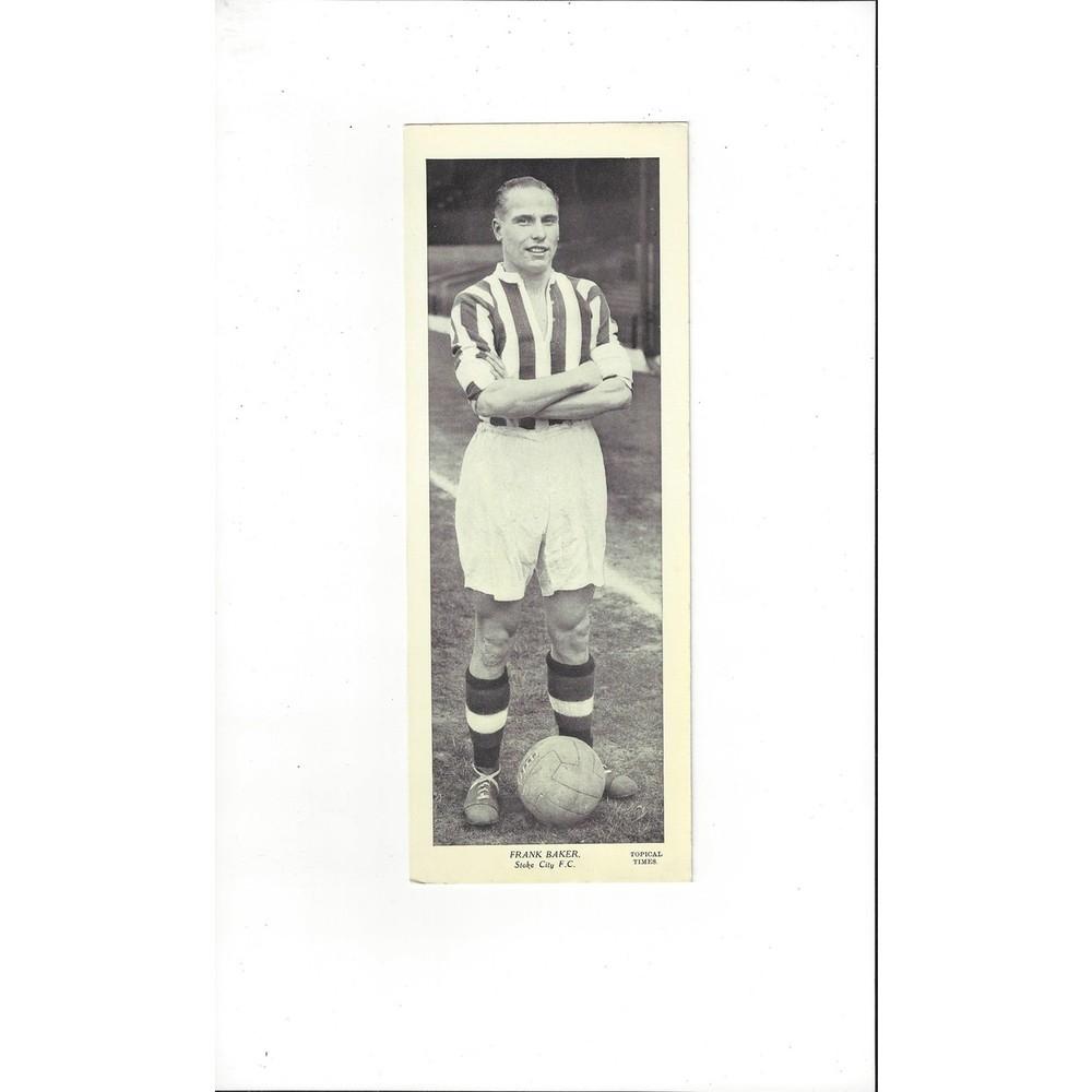 Topical Times Black & White Card 1930's - Frank Baker Stoke City
