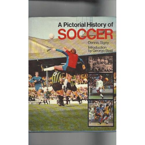 A Pictorial History of Soccer Hardback Edition Book 1970