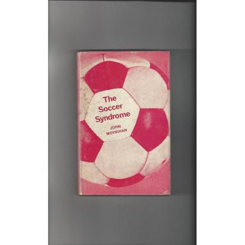 The Soccer Syndrome Hardback Edition Book 1968