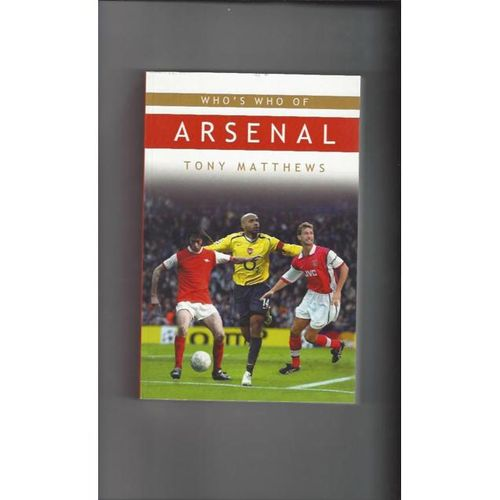 Who's Who of Arsenal Softback Edition Book 2007
