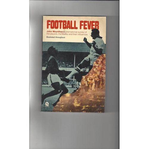 Football Fever by John Moynihan's Softback Edition Football Book 1974