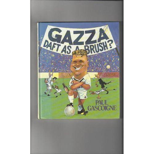 Gazza Daft as a Brush by Paul Gascoigne Hardback Football Book 1989