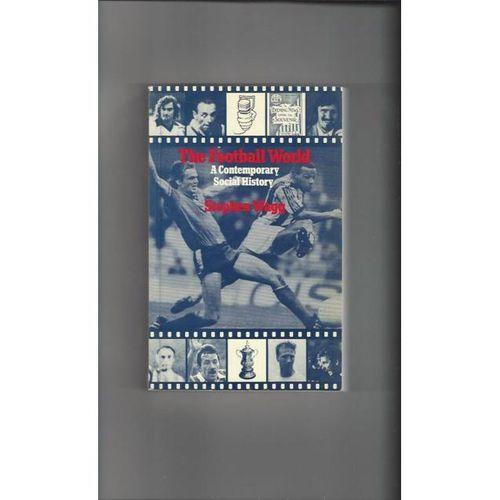 The Football World by Stephen Wagg Softback Edition Football Book 1984