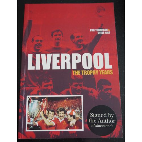 Signed Liverpool the Trophy Years