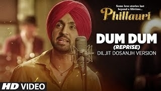 Enjoy Dum Dum Reprise, Diljit Dosanjh version from Phillauri