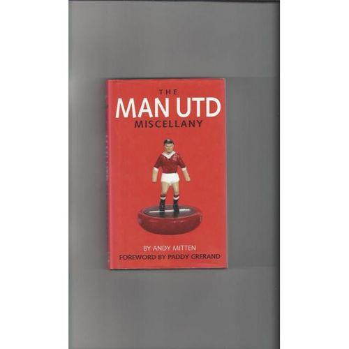 The Man United Miscellany Hardback Edition Football Book 2007