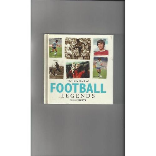 The Little Book of Football Legends Hardback Edition Football Book 2006