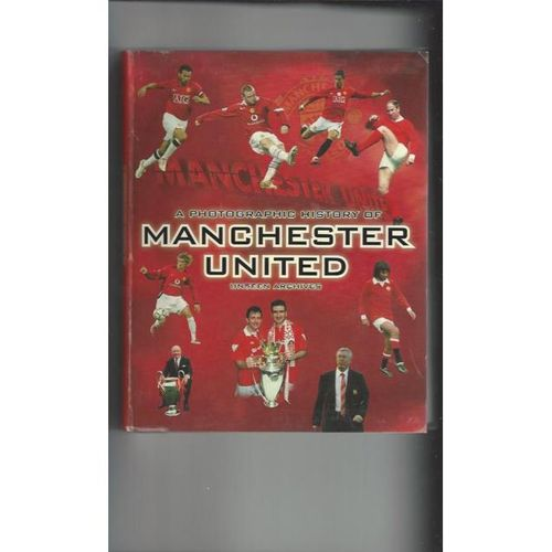 A photographic History of Manchester United Softback Edition Football Book 2010