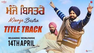 Watch: Title Song By Nachattar Gill From Gippy Grewal's New Punjabi Movie Manje Bistre