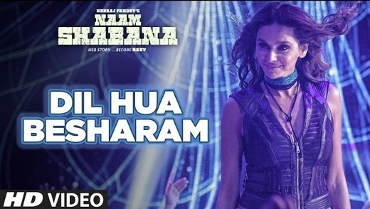 Watch: Video Song Of Dil Hua Besharam by Meet Bros for Naam Shabana