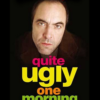 Quite Ugly One Morning (2004) Adaptation of a Christopher Brookmyre novel.