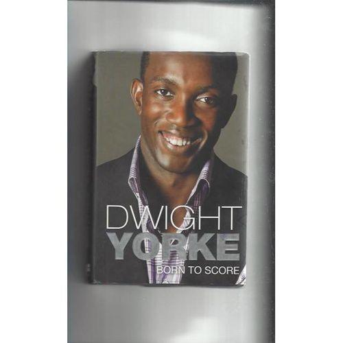 Dwight Yorke Born to Score Hardback Edition 2009 Football Book