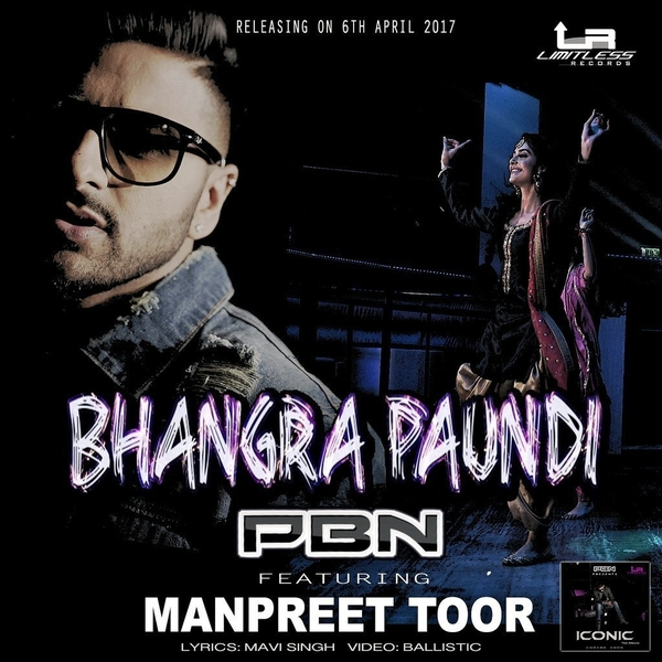 "PBN Teams Up With YouTube Dance Sensation Manpreet Toor For New Song ""Bhangra Paundi"""