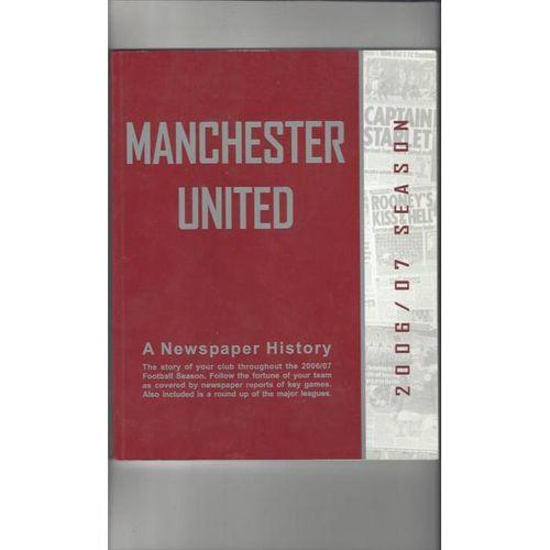 Manchester United A Newspaper History 2006/07 Season