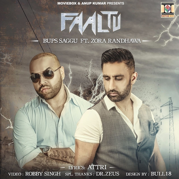 "New Punjabi Song ""Faaltu"" By Bups Saggu Ft. Zora Randhawa Is Out Now And People Are Loving It"