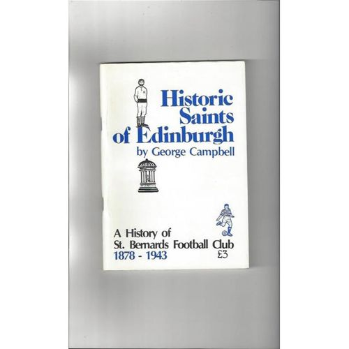 Historic Saints of Edinburgh Football Book by George Campbell 1984