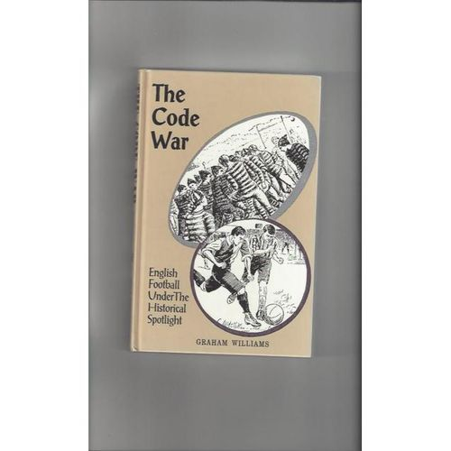 The Code War English Football Under The Historical Spotlight - Hardback Book