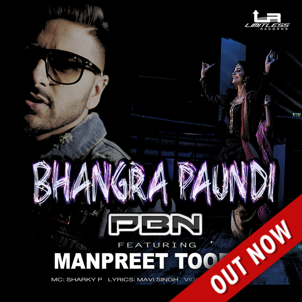 "People Are Loving PBN's New Single ""Bhangra Paundi"" Featuring Manpreet Toor"