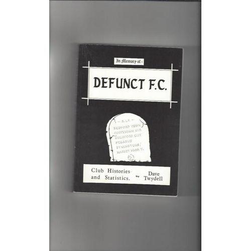 Defunct F.C. - by Dave Twydell 1988 Softback Football Book