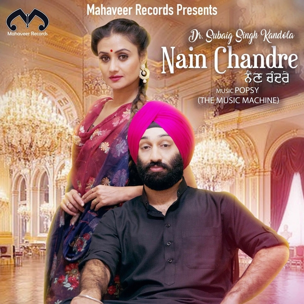 All You Need To Know About Dr Subaig Singh Kandola's New Song Nain Chandre