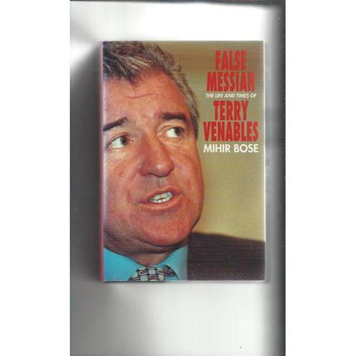 False Messiah Life & Times of Terry Venables Hardback Edition Football Book 1996