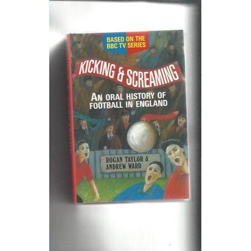 Kicking & Screaming Hardback Edition Football Book 1995