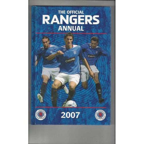 The Official Rangers Annual 2007 Hardback Edition Football Book