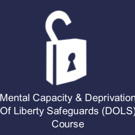 MCA and DOLS (Mental Capacity Act and Deprivation Of Liberty Safeguards)