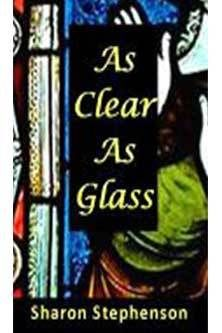 As Clear as Glass