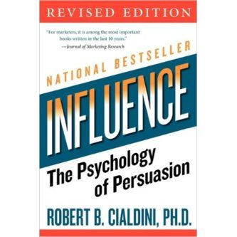 """Robert Cladini., """"Influence: The psychology of persuasion"""""""