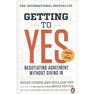"""Robert Fisher, William L. Ury. """"Getting To Yes: Negotiating agreement without giving in"""""""