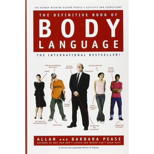 "Allan Pease, Barbara Pease. ""The definitive book of body language"""