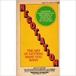 "Michael Schatzki, ""Negotiation: The Art of Getting What You Want"""