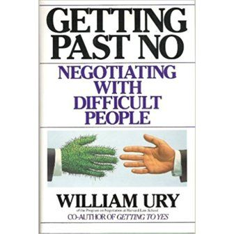 """William Ury, """"Getting Past No: Negotiating with Difficult People"""""""