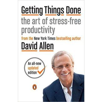 David Allen. Getting Things Done: The Art of Stress-Free Productivity. Penguin Books, 2002