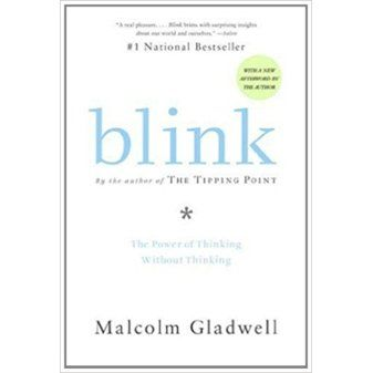 Malcolm Gladwell. Blink: The Power of Thinking without Thinking. Penguin Books