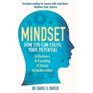 Carol Dweck. Mindset: How you can fulfil your potential