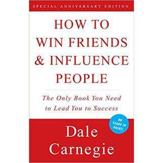 Dale Carnegie. How to Win Friends and Influence People.