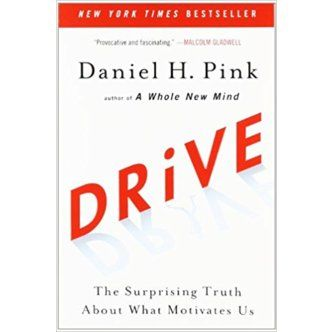 Daniel Pink. Drive: The surprising truth about what motivates us.