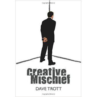 Dave Trott: Creative Mischief