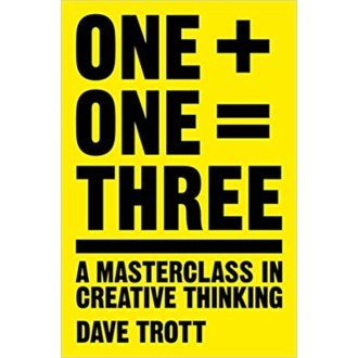 Dave Trott: One + One = Three