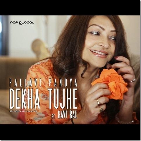 "New Music: ""Dekha Tujhe"" - Pallavi Pandya feat Ravi Bal"