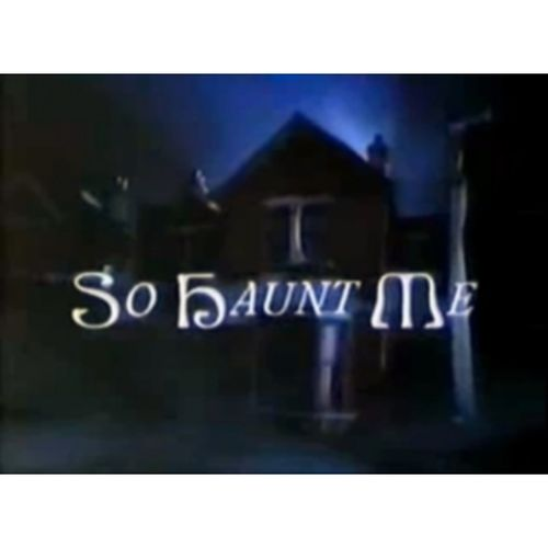 SO HAUNT ME:.(1992-94) The complete tv series.