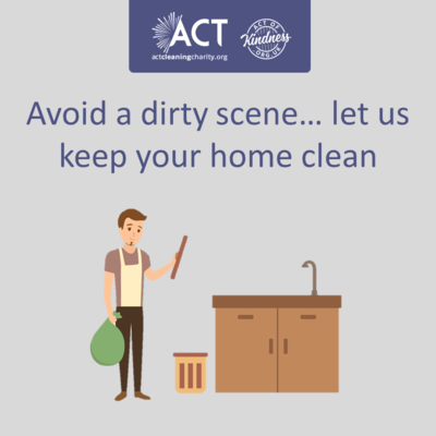 Avoid a dirty scene... let us keep your home house clean act cleaning charity
