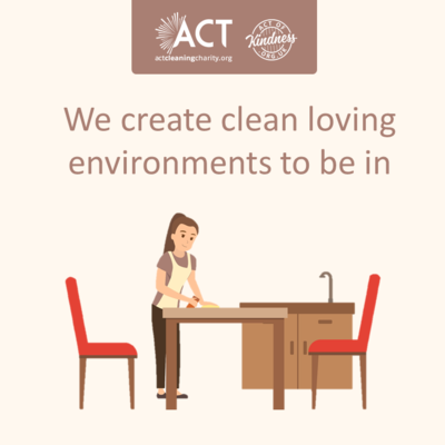 We create clean loving environments to be in act cleaning charity