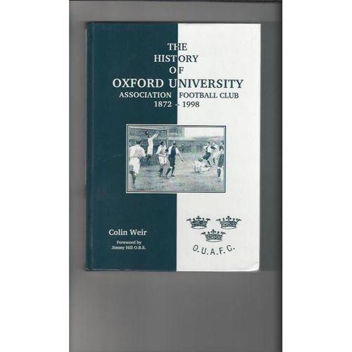 The History of Oxford University Football Book 1872 - 1998 Hardback Edition