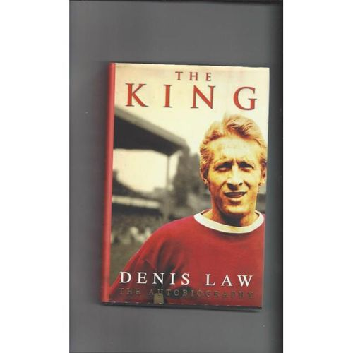 The King Dennis Law the Autobiography 2003 Hardback Football Book